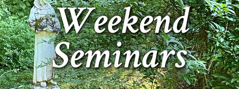 Weekend Seminars